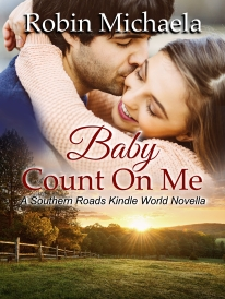 Robin Michaela - Southern Roads: Baby, Count On Me
