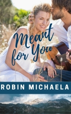 Meant for You - author Robin Michaela