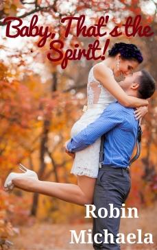 Baby, That's the Spirit - author Robin Michaela