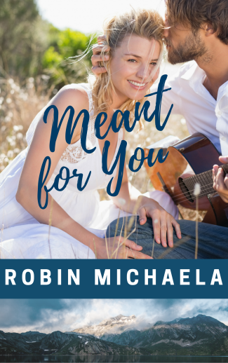 Meant for You by author Robin Michaela
