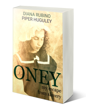 Oney by Diana Rubino and Piper Huguley