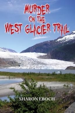 Murder on the West Glacier Trail by Sharon Eboch